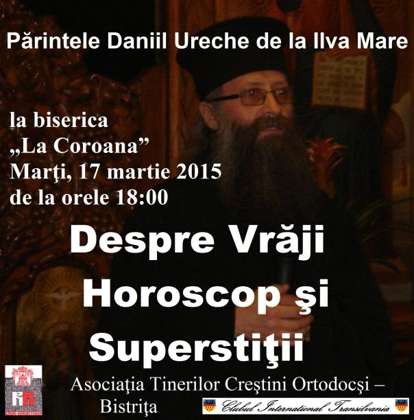 Despre vrăji, horoscop şi superstiţii cu  Părintele Daniil Ureche de la Mânăstirea Ilva Mare